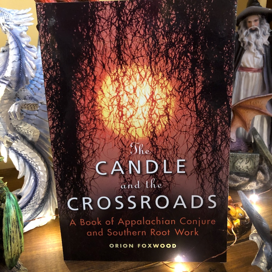 The Candle and the Crossroads: A Book of Appalachian Conjure and Southern  Root-Work - Foxwood