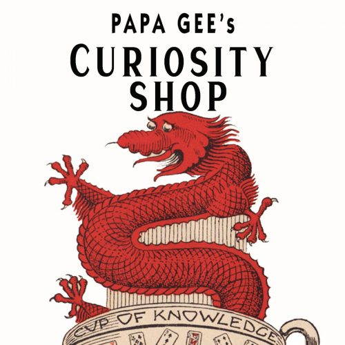 Papa Gee's Curiosity Shop