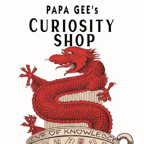 Papa Gee's Curiosity Shop