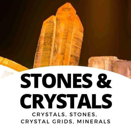 Crystals - Stones