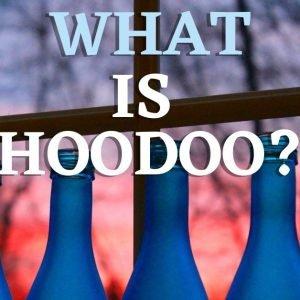 What is Hoodoo?